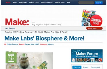 http://blog.makezine.com/2007/08/10/make-labs-biosphere-more/