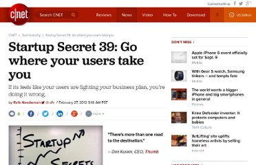 http://news.cnet.com/8301-19882_3-57385560-250/startup-secret-39-go-where-your-users-take-you/