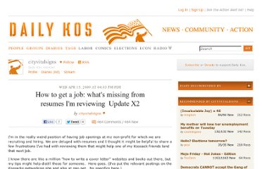 http://www.dailykos.com/story/2009/04/15/720519/-How-to-get-a-job-what-s-missing-from-resumes-I-m-reviewing-160-Update-X2
