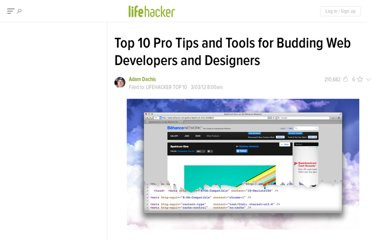 http://lifehacker.com/5890174/top-10-pro-tips-and-tools-for-budding-web-developers-and-designers