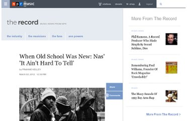 http://www.npr.org/blogs/therecord/2011/11/17/142458398/when-old-school-was-new-nas-it-aint-hard-to-tell