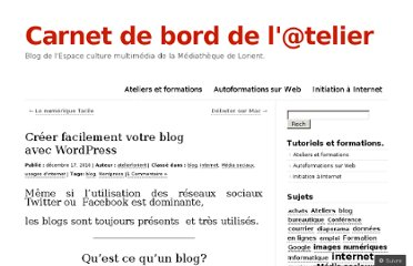 http://atelierlorient.wordpress.com/2010/12/17/creer-facilement-votre-blog-avec-wordpress/