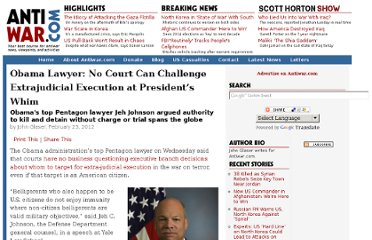 http://news.antiwar.com/2012/02/23/obama-lawyer-no-court-can-challenge-extrajudicial-execution-at-presidents-whim/