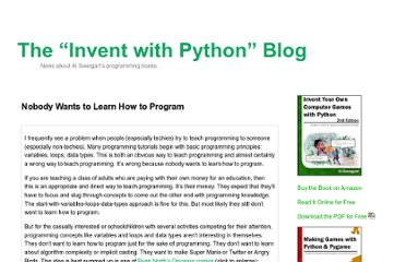 http://inventwithpython.com/blog/2012/03/03/nobody-wants-to-learn-how-to-program/