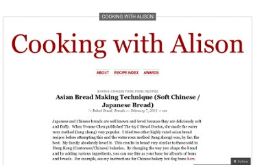 http://cookingwithalison.com/2011/02/07/asian-bread-making/