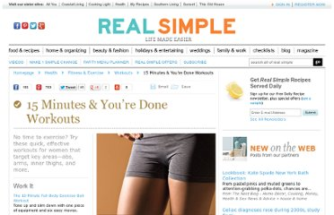 http://www.realsimple.com/health/fitness-exercise/workouts/15-minute-workouts-00000000038536/index.html