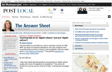 http://www.washingtonpost.com/blogs/answer-sheet/post/teaching-kids-to-be-digital-citizens-not-just-digital-natives/2012/03/04/gIQALdFiqR_blog.html