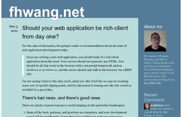 http://fhwang.net/2012/03/05/Should-your-web-application-be-rich-client-from-day-one
