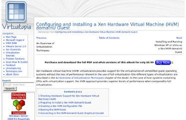 http://www.virtuatopia.com/index.php/Configuring_and_Installating_a_Xen_Hardware_Virtual_Machine_%28HVM%29_domainU_Guest#Booting_the_HVM_Guest