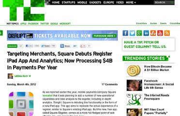 http://techcrunch.com/2012/03/04/targeting-merchants-square-debuts-register-ipad-app-and-analytics-now-processing-4b-in-payments-per-year/