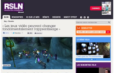 http://www.rslnmag.fr/post/2011/6/27/_les-jeux-video-peuvent-changer-fondamentalement-l-apprentissage_.aspx?search=apprentissage