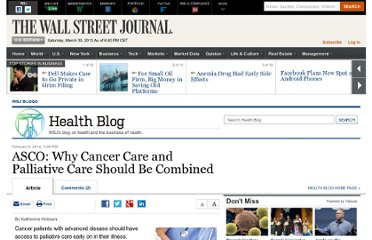 http://blogs.wsj.com/health/2012/02/06/asco-why-cancer-care-and-palliative-care-should-be-combined/#