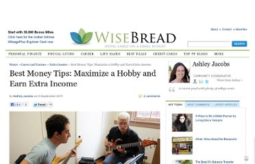 http://www.wisebread.com/best-money-tips-maximize-a-hobby-and-earn-extra-income