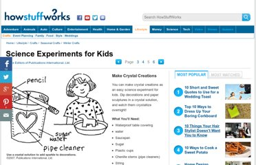 http://tlc.howstuffworks.com/family/science-experiments-for-kids4.htm