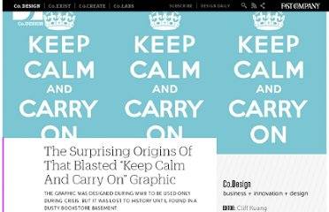 http://www.fastcodesign.com/1669199/the-surprising-origins-of-that-blasted-keep-calm-and-carry-on-graphic