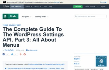 http://wp.tutsplus.com/tutorials/the-complete-guide-to-the-wordpress-settings-api-part-3-all-about-menus/