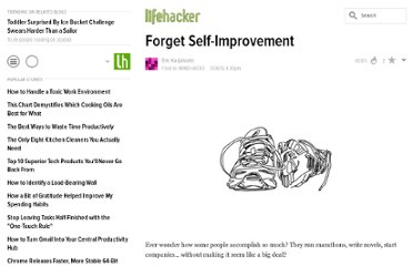 http://lifehacker.com/5890679/forget-self+improvement