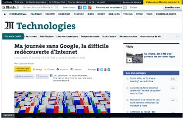 http://www.lemonde.fr/technologies/article/2012/03/07/ma-journee-sans-google-la-difficile-redecouverte-d-internet_1652516_651865.html