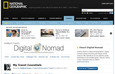 http://digitalnomad.nationalgeographic.com/2012/03/06/my-travel-essentials/