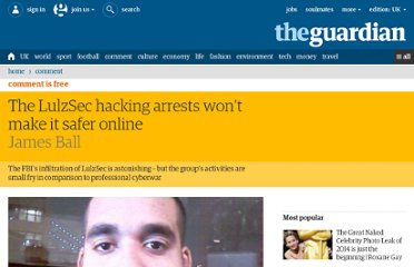 http://www.guardian.co.uk/commentisfree/2012/mar/07/lulzsec-hacking-arrests-fbi