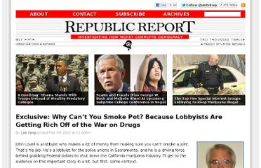 http://www.republicreport.org/2012/exclusive-why-cant-you-smoke-pot-because-lobbyists-are-getting-rich-off-of-the-war-on-drugs/