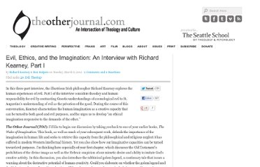 http://theotherjournal.com/2012/03/06/evil-ethics-and-the-imagination-an-interview-with-richard-kearney-part-i/