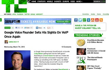 http://techcrunch.com/2012/03/07/google-voice-founder-sets-his-sights-on-voip-once-again/