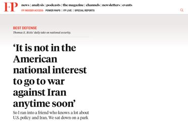 http://ricks.foreignpolicy.com/posts/2012/02/24/it_is_not_in_the_american_national_interest_to_go_to_war_against_iran_anytime_soon#commentspace