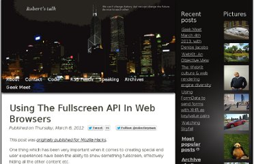 http://robertnyman.com/2012/03/08/using-the-fullscreen-api-in-web-browsers/