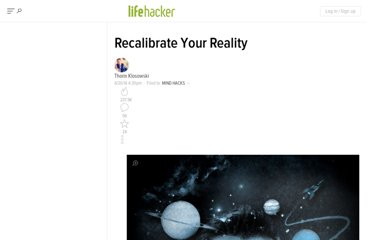 http://lifehacker.com/5891564/recalibrate-your-reality