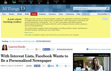 http://allthingsd.com/20120308/with-interest-lists-facebook-wants-to-be-a-personalized-newspaper/