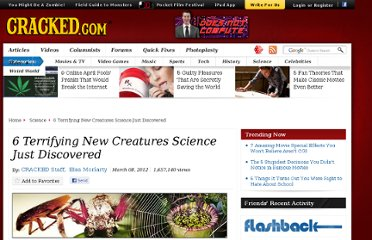 http://www.cracked.com/article_19719_6-terrifying-new-creatures-science-just-discovered.html