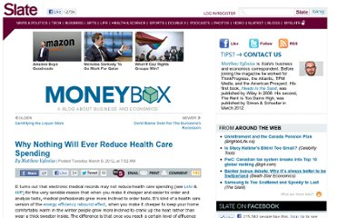 http://www.slate.com/blogs/moneybox/2012/03/06/why_nothing_will_ever_reduce_health_care_spending.html