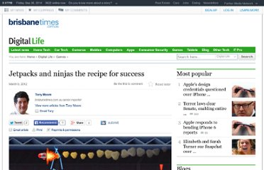 http://www.brisbanetimes.com.au/digital-life/games/jetpacks-and-ninjas-the-recipe-for-success-20120308-1umx5.html