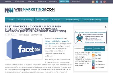 http://www.webmarketing-com.com/2012/03/09/12477-best-practices-7-conseils-pour-bien-creer-et-organiser-ses-campagnes-facebook-marketing
