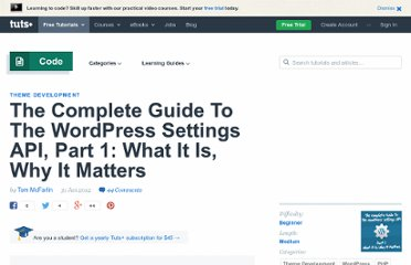 http://wp.tutsplus.com/tutorials/the-complete-guide-to-the-wordpress-settings-api-part-1/