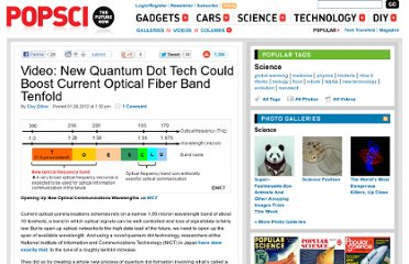 http://www.popsci.com/science/article/2012-01/video-new-quantum-dot-tech-could-boost-current-optical-fiber-band-tenfold