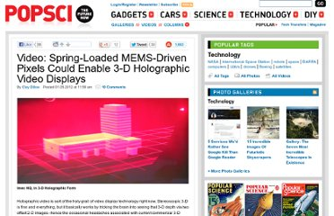 http://www.popsci.com/technology/article/2012-01/video-spring-loaded-mems-driven-pixels-could-enable-3-d-holographic-video-displays