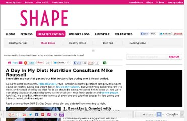 http://www.shape.com/healthy-eating/meal-ideas/day-my-diet-nutrition-consultant-mike-roussell