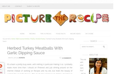 http://picturetherecipe.com/index.php/recipes/herbed-turkey-meatballs-with-garlic-dipping-sauce/