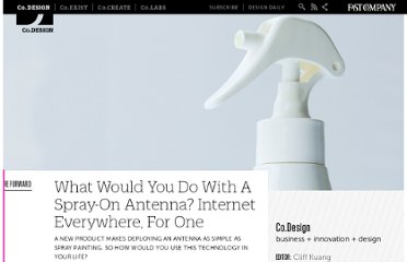 http://www.fastcodesign.com/1669206/what-would-you-do-with-a-spray-on-antenna-internet-everywhere-for-one