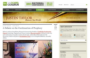 http://thegospelcoalition.org/blogs/justintaylor/2012/02/23/a-debate-on-the-continuation-of-prophecy/