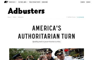 http://www.adbusters.org/blogs/adbusters-blog/americas-authoritarian-turn.html