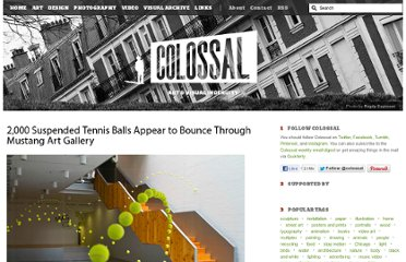 http://www.thisiscolossal.com/2012/03/2000-suspended-tennis-balls-appear-to-bounce-through-mustang-art-gallery/