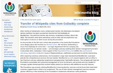 http://blog.wikimedia.org/2012/03/09/transfer-of-wikipedia-sites-from-godaddy-complete/