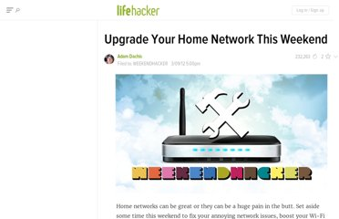 http://lifehacker.com/5891842/upgrade-your-home-network-this-weekend