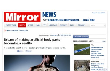 http://www.mirror.co.uk/news/uk-news/dream-of-making-artificial-body-parts-158763