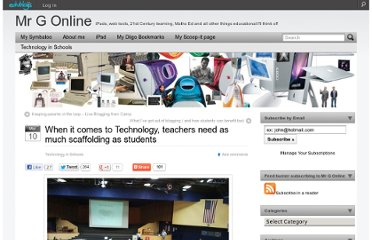 http://mgleeson.edublogs.org/2012/03/10/when-it-comes-to-technology-teachers-need-as-much-scaffolding-as-students/