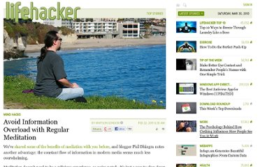 http://lifehacker.com/5766703/avoid-information-overload-with-regular-meditation