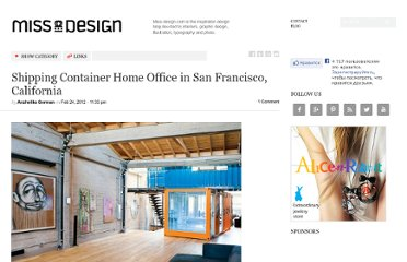 http://www.miss-design.com/interior/shipping-container-home-office-in-san-francisco-california.html